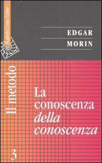 Il metodo. Vol. 3: La conoscenza della conoscenza.