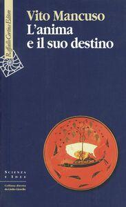 Libro L' anima e il suo destino Vito Mancuso