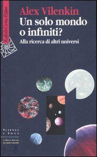 Un solo mondo o infiniti? Alla ricerca di altri universi