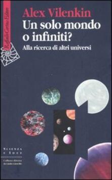 Un solo mondo o infiniti? Alla ricerca di altri universi.pdf