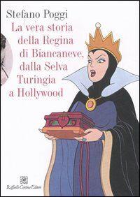 La vera storia della regina di Biancaneve, dalla selva turingia a Hollywood