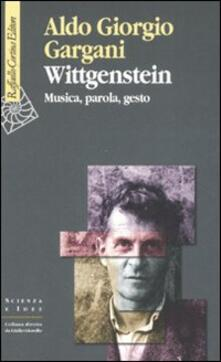 Wittgenstein. Musica, parola, gesto - Aldo Giorgio Gargani - copertina