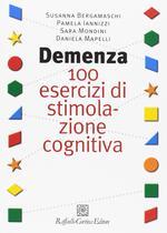 Demenza. 100 esercizi di stimolazione cognitiva