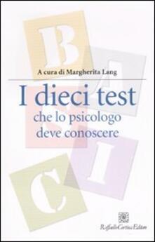 I dieci test che lo psicologo deve conoscere - copertina