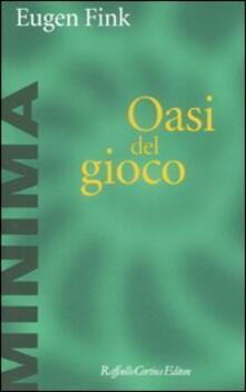 L' oasi del gioco - Eugen Fink - copertina