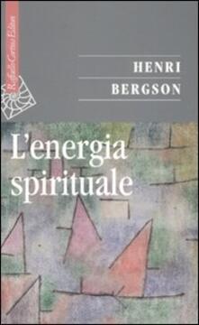 L' energia spirituale - Henri Bergson - copertina