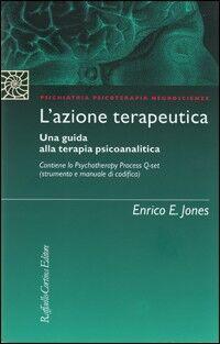 L' azione terapeutica. Una guida alla terapia psicoanalitica. Con Psychotherapy Process Q-set (strumento e manuale di codifica)