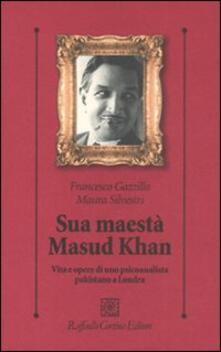 Ipabsantonioabatetrino.it Sua maestà Masud Khan. Vita e opere di uno psicoanalista pakistano a Londra Image