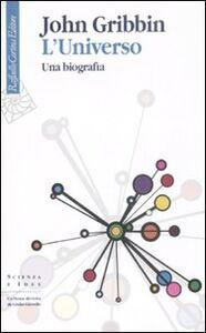 Libro L' universo. Una biografia John Gribbin