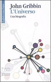 L' universo. Una biografia