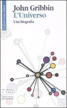 L' universo. Una biografia - John Gribbin - copertina