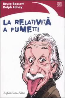 La relatività a fumetti - Bruce Bassett,Ralph Edney - copertina