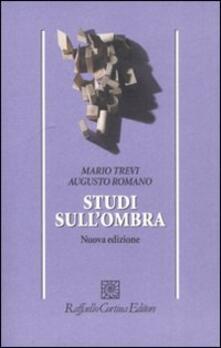 Studi sull'ombra - Mario Trevi,Augusto Romano - copertina