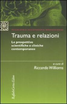 Trauma e relazioni. Le prospettive scientifiche e cliniche contemporanee - copertina