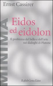 Eidos ed eidolon. Il problema del bello e dell'arte nei dialoghi di Platone