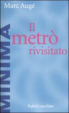 Il metrò rivisitato - Marc Augé - copertina