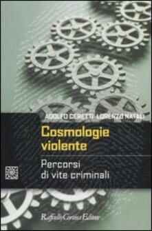 Librisulladiversita.it Cosmologie violente. Percorsi di vite criminali Image