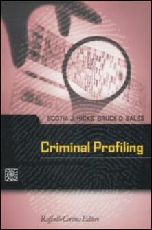Criminal profiling - Scotia J. Hicks,Bruce D. Sales - copertina