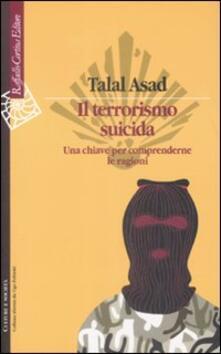 Il terrorismo suicida. Una chiave per comprenderne le ragioni.pdf