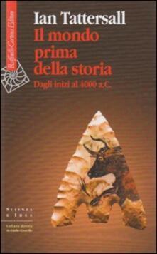 Il mondo prima della storia. Dagli inizi al 4000 a. C..pdf