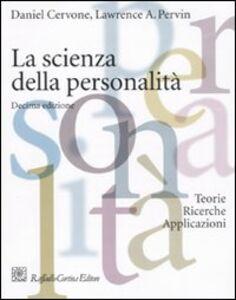 Libro La scienza della personalità. Teorie, ricerche, applicazioni Daniel Cervone , Lawrence A. Pervin
