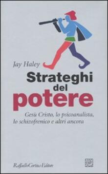 Strateghi del potere. Gesù Cristo, lo psicoanalista, lo schizofrenico e altri ancora.pdf