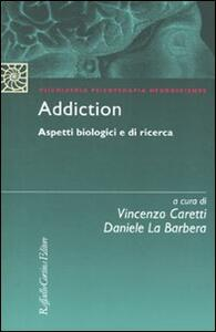 Addiction. Aspetti biologici e di ricerca