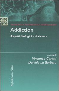 Addiction. Aspetti biologici e di ricerca - - wuz.it