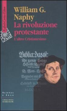 Aboutschuster.de La rivoluzione protestante. L'altro Cristianesimo Image