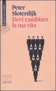 Devi cambiare la tua vita - Peter Sloterdijk - copertina