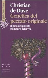Genetica del peccato originale. Il peso del passato sul futuro della vita