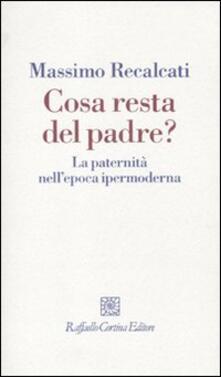 Cosa resta del padre? La paternità nellepoca ipermoderna.pdf