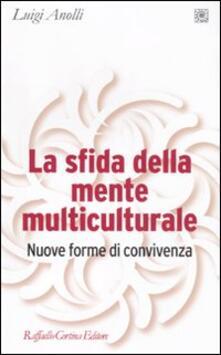 Amatigota.it La sfida della mente multiculturale. Nuove forme di convivenza Image