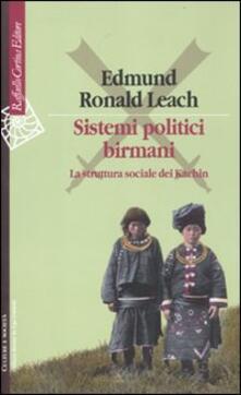 Sistemi politici birmani. La struttura sociale dei Kachin - Edmund R. Leach - copertina