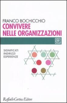 Convivere nelle organizzazioni. Significati, indirizzi, esperienze - copertina