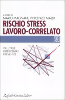 Rischio stress lavoro-correlato. Valutare, intervenire, prevenire.pdf