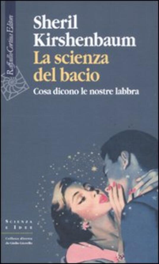 La scienza del bacio. Cosa dicono le nostre labbra - Sheril Kirshenbaum - copertina