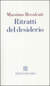 Libro Ritratti del desiderio Massimo Recalcati