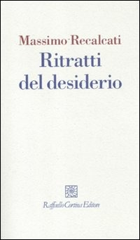 Ritratti del desiderio - Recalcati Massimo - wuz.it