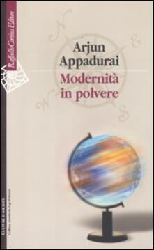Modernità in polvere - Arjun Appadurai - copertina