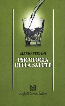 Psicologia della salute - Mario Bertini - copertina