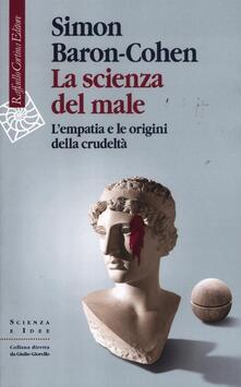 La scienza del male. Lempatia e le origini della crudeltà.pdf