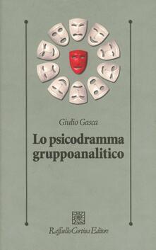 Lo psicodramma gruppoanalitico - Giulio Gasca - copertina