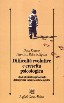 Letterarioprimopiano.it Difficoltà evolutive e crescita psicologica. Studi clinici longitudinali dalla prima infanzia all'età adulta Image