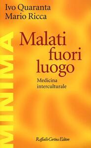 Malati fuori luogo. Medicina interculturale