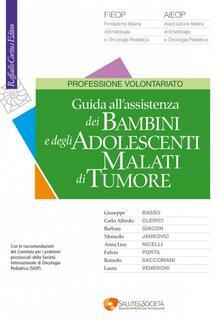 Guida all'assistenza dei bambini e degli adolescenti malati di tumore - copertina