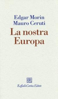 La La nostra Europa - Morin Edgar Ceruti Mauro - wuz.it