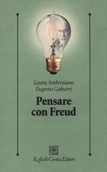 Pensare con Freud - Laura Ambrosiano,Eugenio Gaburri - copertina