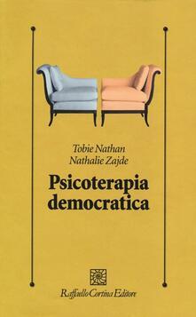 Psicoterapia democratica - Tobie Nathan,Nathalie Zajde - copertina