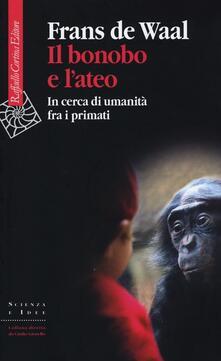 Il bonobo e l'ateo. In cerca di umanità fra i primati - Frans De Waal - copertina